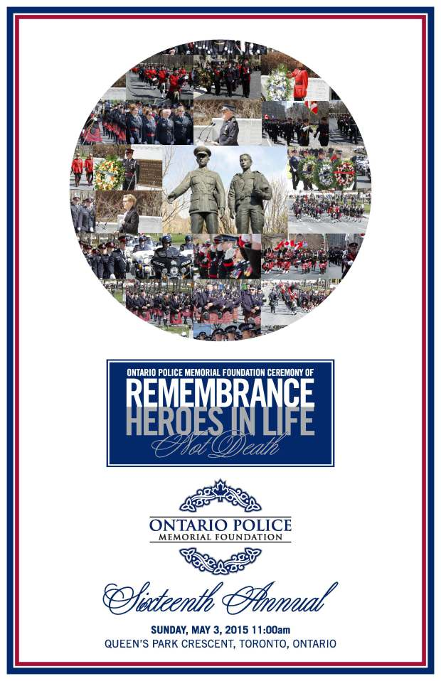 final poster 16th Annual 2015 Ontario Police Memorial Foundation Ceremony of Remembrance #HeroesInLife #HerosEnVie